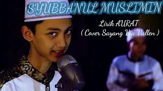 Lirik Aurat ( Cover Sayang  - Via Vallen ) ll Syubbanul Muslimin ll