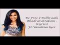 Be Free || Pallivaalu Bhadravattakam (lyrics) (ft.Vandana Iyer) (Cover Mashup Vidya Vox)