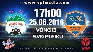 hagl vs qnk quang nam - toyota vleague 1 - 2016  full