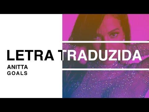 Anitta - Goals Letra Traduzida