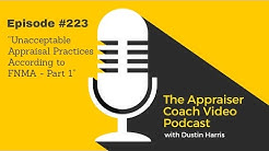 The Appraiser Coach Video Podcast #223 - Unacceptable Appraisal Practices According to FNMA Part 1