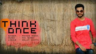 Think Once (Cover)   Prince Mann   Audio Song   Latest Hit Punjabi Songs  