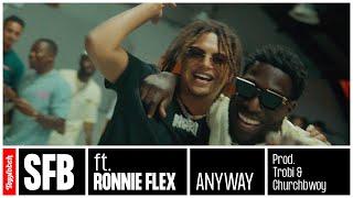 SFB - Anyway ft. Ronnie Flex (prod. Trobi & Churchbwoy)