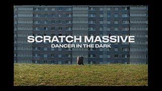 SCRATCH MASSIVE - DANCER IN THE DARK