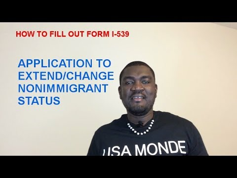 How To Fill Out Form I 539 Application To Extend Or Change