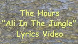 The Hours Ali In The Jungle Lyrics Video