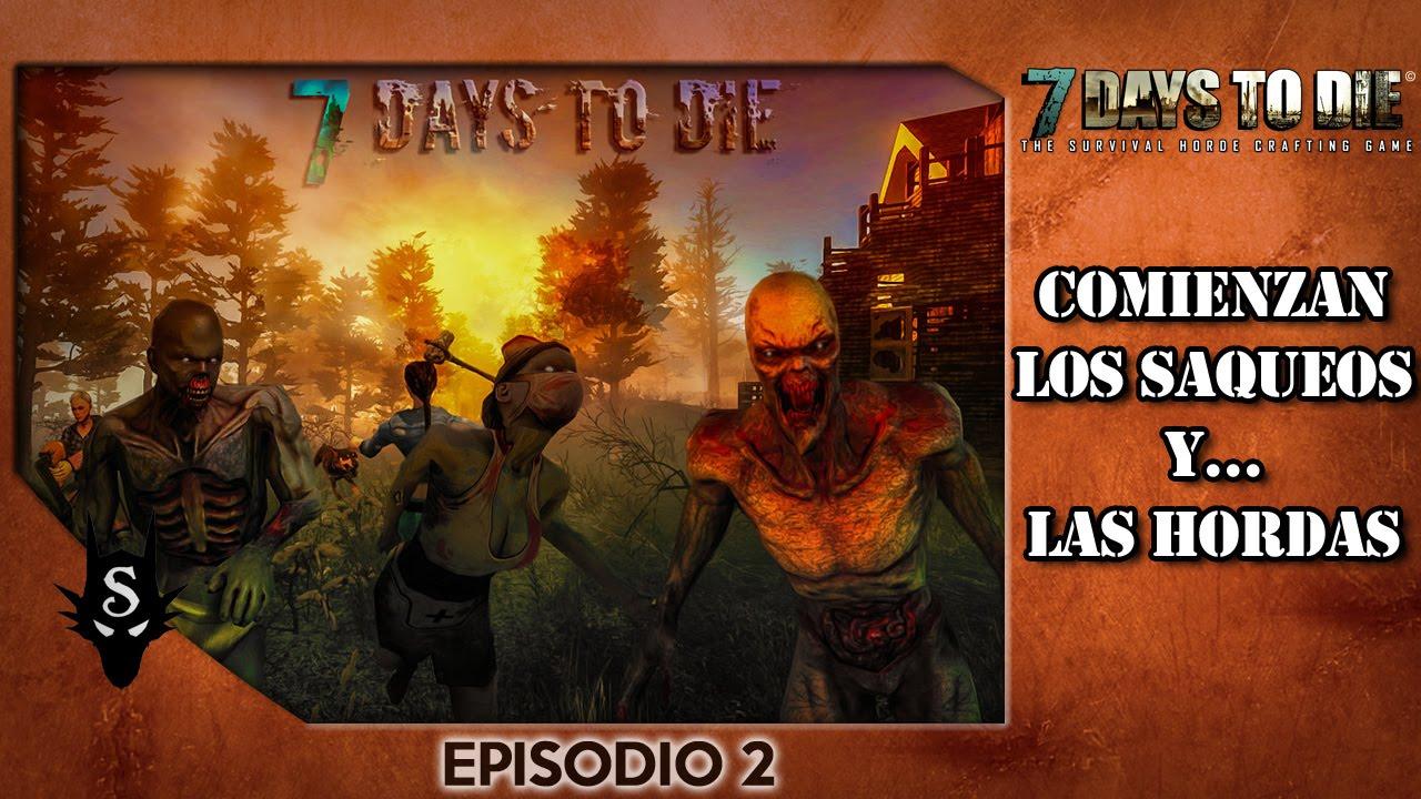 Days to die alpha 12 5 ep 2 comienzan los saqueos y las