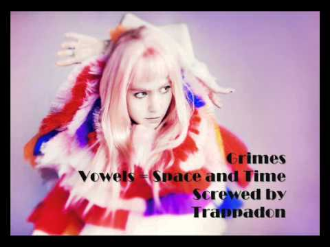 Grimes - Vowels = Space and Time - Screwed not Chopped by Trappadon