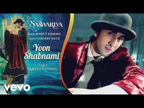 Yoon Shabnami Best Audio Song - Saawariya|Ranbir Kapoor,Sonam Kapoor|Parthiv Gohil