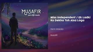 Miss Independent / Ek Ladki Ko Dekha Toh Aisa Laga - Cover by Penn Masala (Ne-Yo | Darshan Raval)