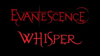 Evanescence-Whisper Lyrics (Whisper/Sound Asleep EP)