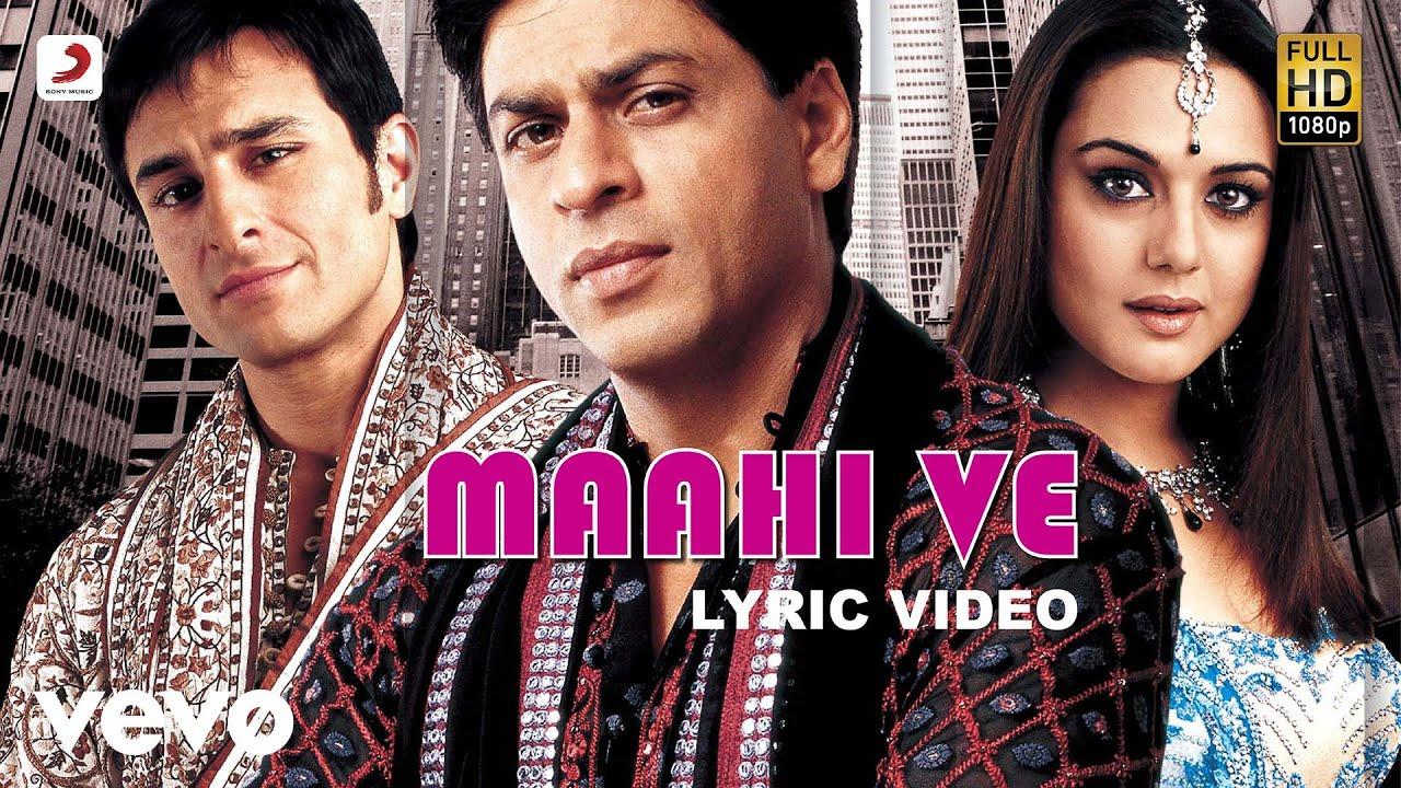 Download Maahi Ve Lyric Video - Kal Ho Naa Ho Shah Rukh Khan Saif Ali Preity Udit Narayan Karan J