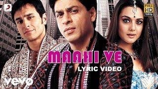 Maahi Ve Lyric Video - Kal Ho Naa Ho|Shah Rukh Khan|Saif Ali|Preity|Udit Narayan|Karan J