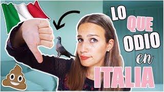 LO QUE MÁS ODIO DE ITALIA