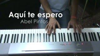 """Aquí te espero"" - Abel Pintos (Javi Jiménez piano cover)"