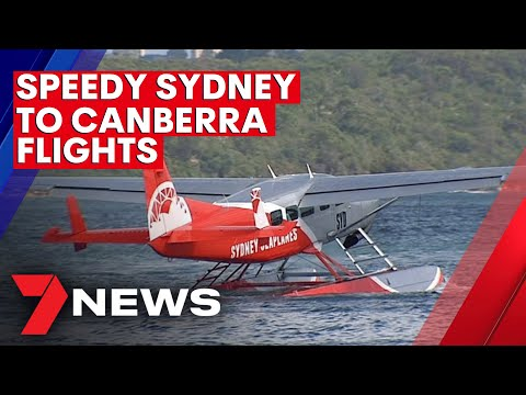 New plans for fast seaplane route between Sydney and Canberra revealed | 7NEWS