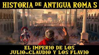 ANTIGUA ROMA 5: El Imperio de las dinastías Julio-Claudia y Flavia
