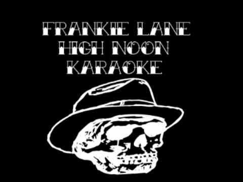 Frankie Lane - High Noon Karaoke