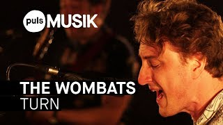 The Wombats - Turn (PULS Live Session)