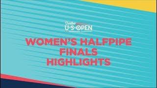 2019 Burton U·S·Open Women's Halfpipe Finals - Highlights