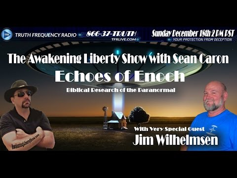 Echoes of Enoch, Roswell and the UFO Phenomena - Jim Wilhelmsen
