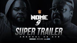 ARSONAL VS AVE NOME 9 SUPER TRAILER (6-08-19)