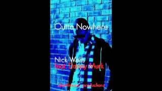 Nick Wells - Outta Nowhere (feat. Danny Murk)