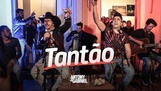 Antony e Gabriel - TANTÃO (Aquece DVD)