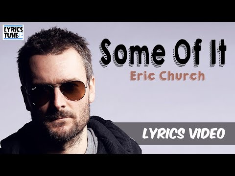 Eric Church - Some Of It (Lyrics Video)
