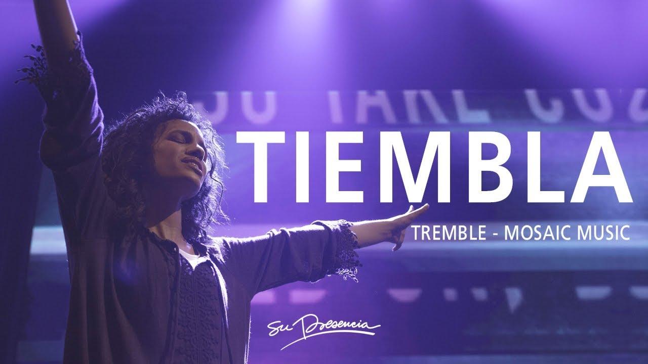 Download Tiembla - Su Presencia (Tremble - Mosaic MSC) - Español