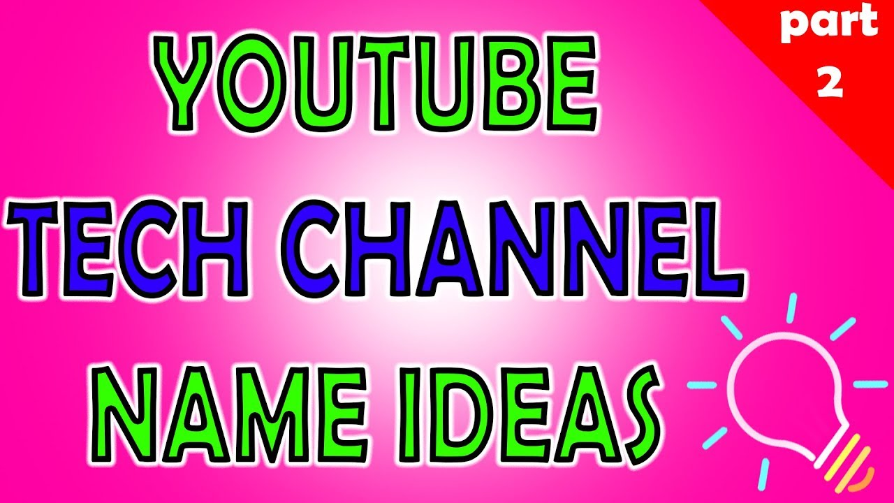 Best 20 Tech Youtube Channel Name Ideas Part 2