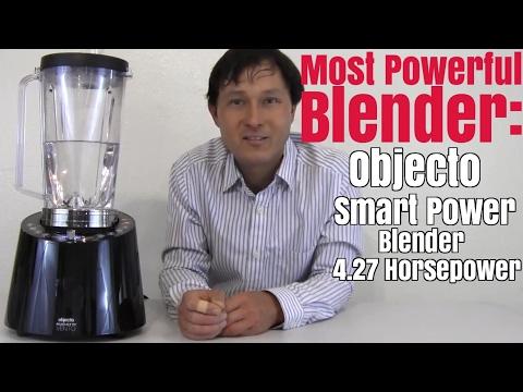 Most Powerful Blender: Ojecto Smart Power Blender 4.27 Horsepower