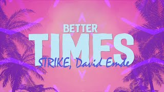 STRIKE & David Emde - Better Times (Lyrics)