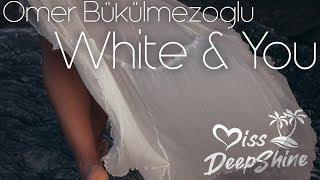 Omer Bukulmezoglu - White ft  You  DeepShineRecords Resimi