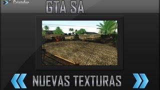 Tutorial -  Descargar e Instalar Texturas HD Para Su GTA SA [Loquendo] 2013