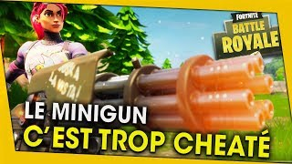THE MINIGUN IS TROP CHEAT! FORTNITE BATTLE ROYALE