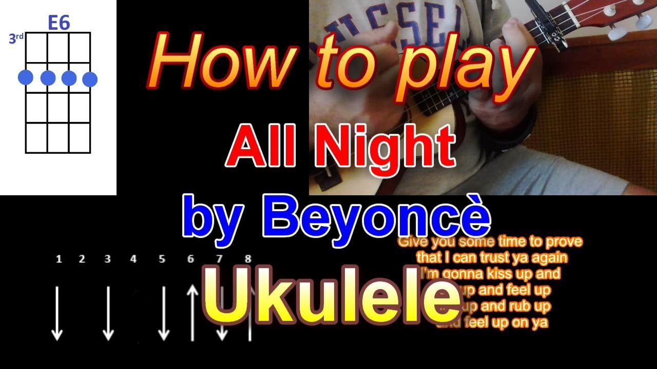 How to play all night by beyonc ukulele youtube how to play all night by beyonc ukulele hexwebz Images