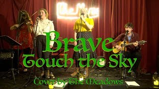Touch the Sky from 'BRAVE'  - Cover by The Meadows