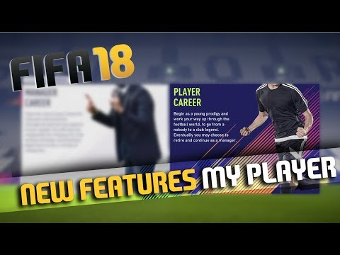 FIFA 18 MY PLAYER CAREER MODE NEW FEATURES!!
