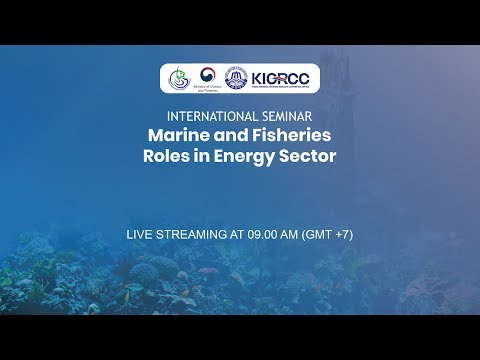 #LIVE International Seminar Marine and Fisheries Roles in Energy Sector
