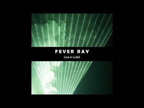 Fever Ray - I'm Not Done (Live in Luleå) mp3