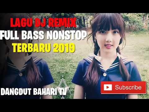 LAGU DJ REMIX DANGDUT FULL BASS NONSTOP TERBARU 2018 TERBARU 2019