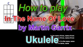 How to play In The Name Of Love by Martin Garrix  Bebe Rexha Ukulele