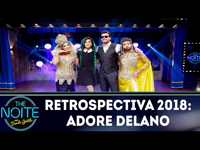 Retrospectiva 2018: Adore Delano | The Noite (29/01/19)