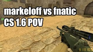 POV: markeloff vs. fnatic @ESWC Na'Vi CS 1.6 Demo