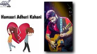 Hamari Adhuri Kahani Status   Arijit Singh   Sandeep Creation   #Sadstatus #SadSongStatus #SadStatus