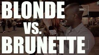 BLONDES VS. BRUNETTES?