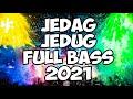 DJ JEDAG JEDUG FULL BASS 2021 !! DJ DUGEM PALING TERBARU 2021