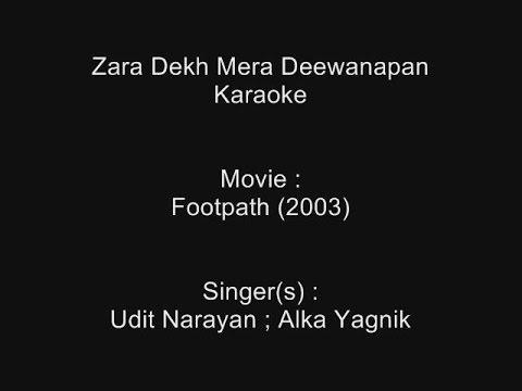Zara Dekh Mera Deewanapan - Karaoke - Footpath (2003) - Udit Narayan ; Alka Yagnik