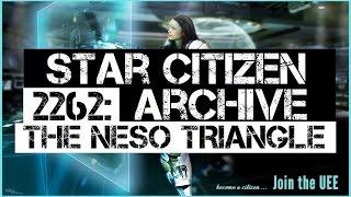 Star Citizen Archive - 2262: The Neso Triangle